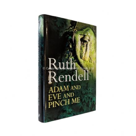 Adam and Eve and Pinch Me Signed by Ruth Rendell​​​​​​​ First Edition Hutchinson 2001